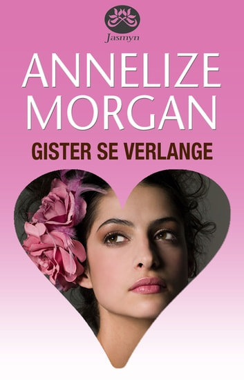 Gister se verlange ebook by Annelize Morgan