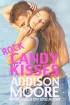 Rock Candy Kisses ebook by Addison Moore
