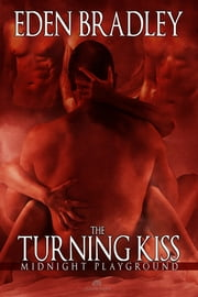 The Turning Kiss ebook by Eden Bradley