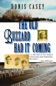 The Old Buzzard Had It Coming:An Alafair Tucker Mystery ebook by Casey, Donis