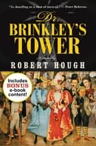 Dr. Brinkley's Tower ebook by Robert Hough