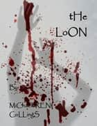 The Loon ebook by Michaelbrent Collings