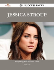 Jessica Stroup 44 Success Facts - Everything you need to know about Jessica Stroup ebook by Jeremy King