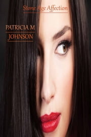Stone Age Affection ebook by PATRICIA M JOHNSON