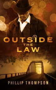 Outside the Law ebook by Phillip Thompson