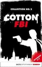 Cotton FBI Collection No. 2 - Episodes 5-7 ebook by Frank Keith, Linda Budinger, Peter Mennigen,...