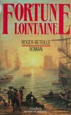 Fortune lointaine ebook by Roger Béteille