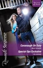 Cavanaugh On Duty/Special Ops Exclusive ebook by Marie Ferrarella, Elle Kennedy