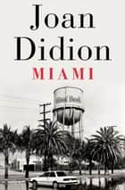 Miami ebook by Joan Didion