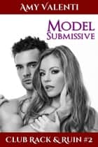 Model Submissive ebook by Amy Valenti