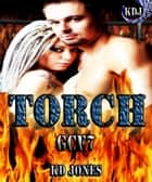 Torch (Galactic Cage Fighter Series Book 7) ebook by KD Jones