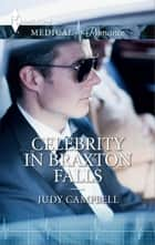 Celebrity in Braxton Falls ebook by Judy Campbell