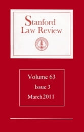 Stanford Law Review: Volume 63, Issue 3 - March 2011 ebook by Stanford Law Review