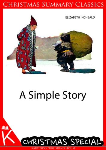 A Simple Story [Christmas Summary Classics] ebook by Elizabeth Inchbald