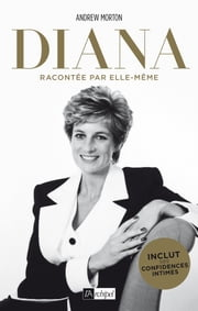 Diana racontée par elle-même eBook by Andrew Morton
