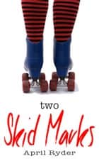 Two Skid Marks ebook by April Ryder
