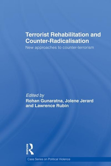 Terrorist Rehabilitation and Counter-Radicalisation - New Approaches to Counter-terrorism ebook by