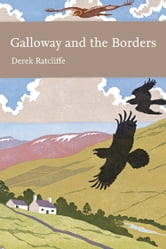 Galloway and the Borders (Collins New Naturalist Library, Book 101) ebook by Derek Ratcliffe