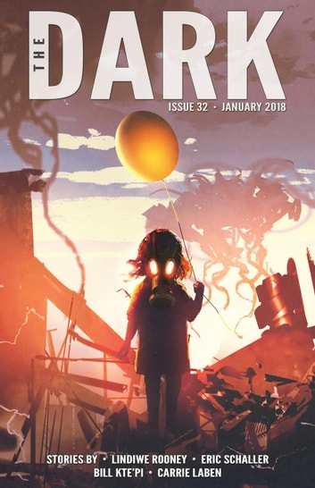 The Dark Issue 32 ebook by Lindiwe Rooney,Eric Schaller,Bill Kte'pi,Carrie Laben