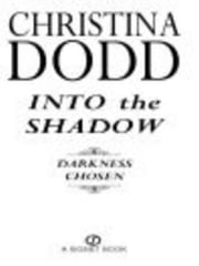 Into the Shadow - Darkness Chosen ebook by Christina Dodd