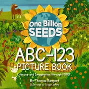One Billion Seeds ABC-123 Picture Book ebook by Thomas Bangert,Teagan White