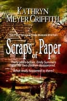 Scraps of Paper - Spookie Town Mysteries, #1 ebook by Kathryn Meyer Griffith