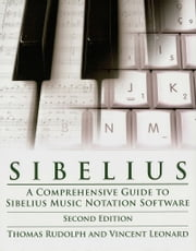 Sibelius - Music Pro Guides ebook by Thomas Rudolph,Vincent Leonard