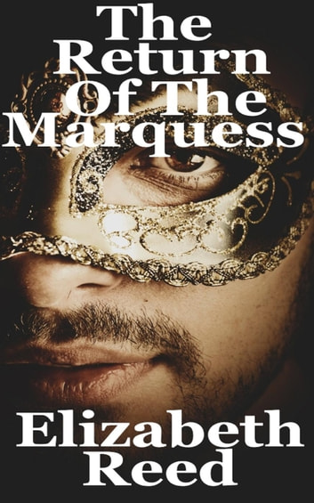 The Return of the Marquess ebook by Elizabeth Reed