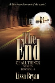 The End of All Things Series - Books 1-3 ebook door Lissa Bryan