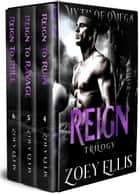 Myth of Omega: Reign Trilogy ebook by Zoey Ellis