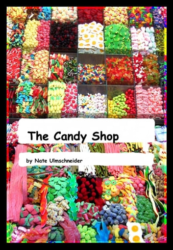 The Candy Shop ebook by Nate Ulmschneider
