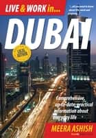 Live and Work in Dubai ebook by Ashish Meera
