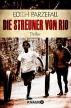 Die Streuner von Rio - Thriller ebook by Edith Parzefall
