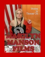 Marilyn Manson Films ebook by Thomas Chi