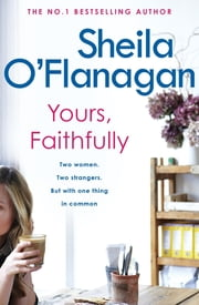Yours, Faithfully - A page-turning and touching story by the #1 bestselling author ebook by Sheila O'Flanagan