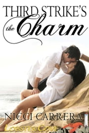 Third Strike's the Charm ebook by Nicci  Carrera