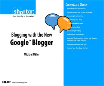 Blogging with the New Google Blogger (Digital Short Cut) ebook by Michael Miller