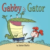 Gabby and Gator ebook by James Burks