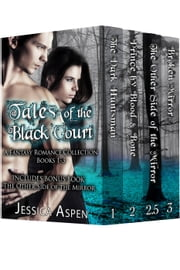 Tales of the Black Court, A Fantasy Romance Collection, books 1-3 - Tales of the Black Court ebook by Jessica Aspen