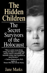The Hidden Children - The Secret Survivors of the Holocaust ebook by Jane Marks