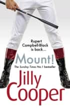 Mount! 電子書 by Jilly Cooper OBE