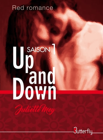 Up and Down - Saison 1 ebook by Juliette Mey