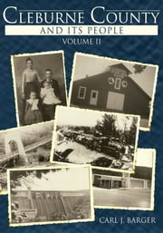 Cleburne County and Its People - Volume II ebook by Carl J. Barger