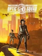 OPTIC SQUAD ebook by Sylvain Runberg, Stツphane Bervas