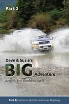 Dave and Susie's Big Adventure: Part 2 - Around the World by 4WD ebook by