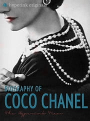 Coco Chanel: Biography of the World's Most Elegant Woman ebook by Laura Murciello