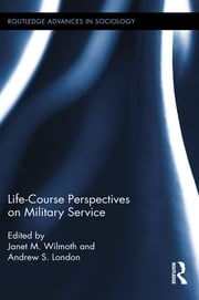 Life Course Perspectives on Military Service ebook by Janet M. Wilmoth,Andrew S. London