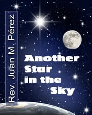 Another Star in the Sky ebook by Juan M. Perez