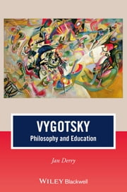 Vygotsky - Philosophy and Education ebook by Jan Derry