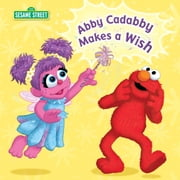 Abby Cadabby Makes a Wish (Sesame Street) ebook by Naomi Kleinberg,Joe Mathieu